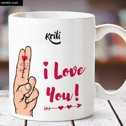 Kriti Name on I Love You on Coffee Mug Gift Image