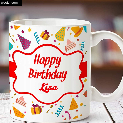Lisa Name on Happy Birthday Cup Photo Images
