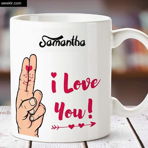 Samantha Name on I Love You on Coffee Mug Gift Image