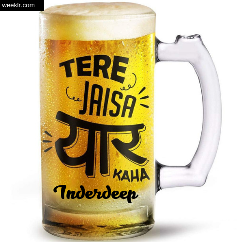 Write -Inderdeep- Name on Funny Beer Glass Friendship Day Photo