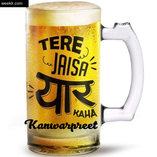 Write -Kanwarpreet- Name on Funny Beer Glass Friendship Day Photo