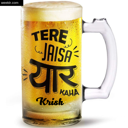 Write -Krish- Name on Funny Beer Glass Friendship Day Photo