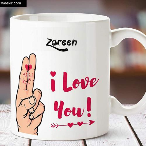 Zareen Name on I Love You on Coffee Mug Gift Image