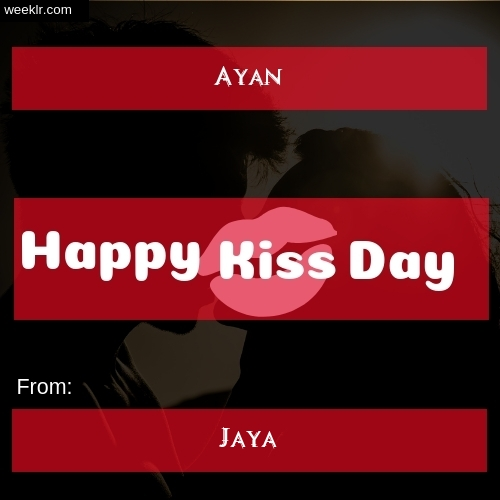 Write -Ayan- and -Jaya- on kiss day Photo