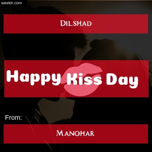 Write -Dilshad- and -Manohar- on kiss day Photo