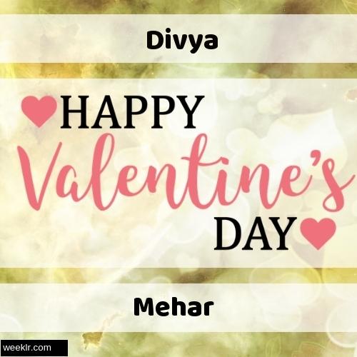 Write -Divya-- and -Mehar- on Happy Valentine Day Image